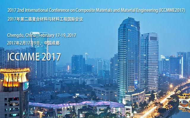 2017年第二届复合材料与材料工程国际会议( ICCMME 2017 )