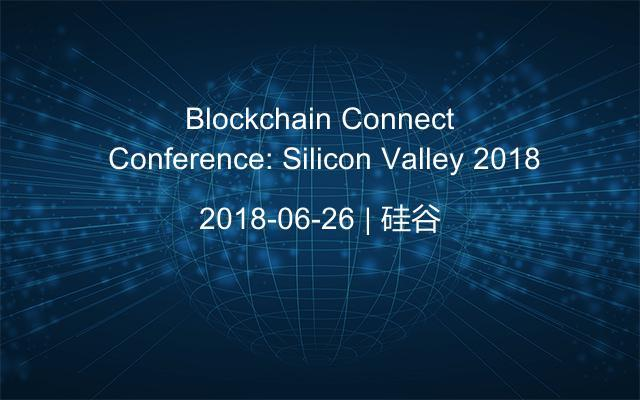 Blockchain Connect Conference: Silicon Valley 2018