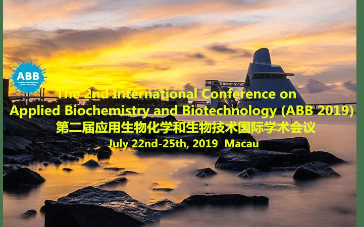 第二届应用生物化学和生物技术国际学术会议 (ABB 2019)