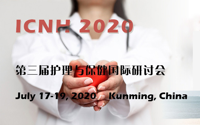 第三届护理与保健国际研讨会 (ICNH 2020)