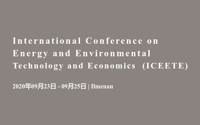 International Conference on Energy and Environmental Technology and Economics (ICEETE)