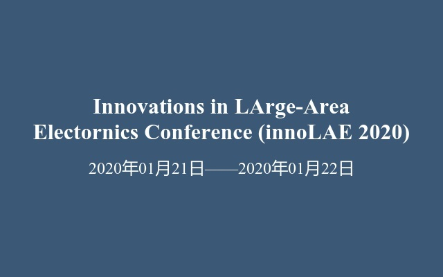 Innovations in LArge-Area Electornics Conference(innoLAE 2020)