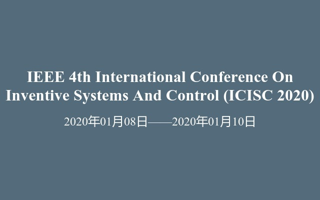 IEEE 4th International Conference On Inventive Systems And Control(ICISC 2020)