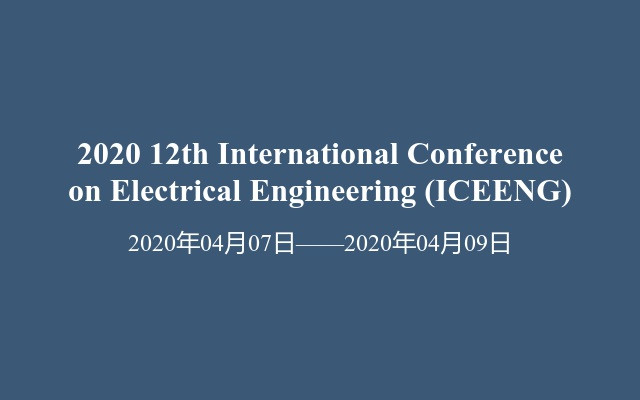 2020 12th International Conference on Electrical Engineering (ICEENG)