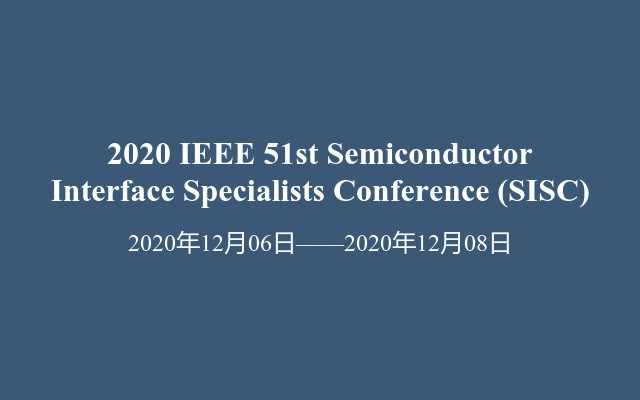 2020 IEEE 51st Semiconductor Interface Specialists Conference(SISC)