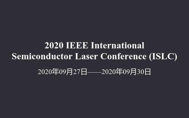 2020 IEEE International Semiconductor Laser Conference(ISLC)