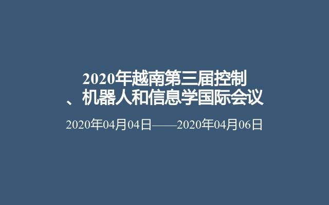 2020年越南第三届控制、机器人和信息学国际会议