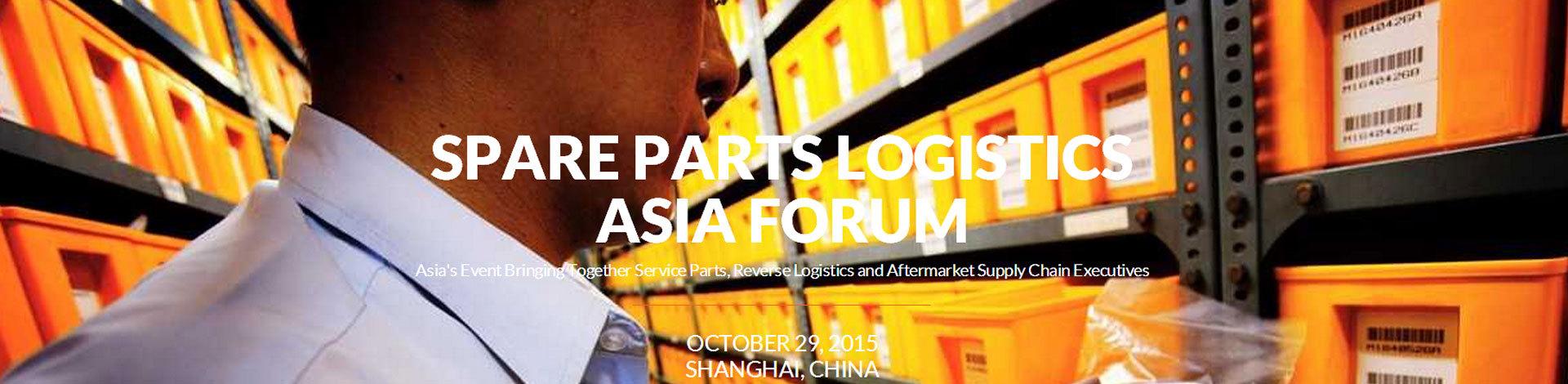 Spare Parts Logistics Forum 零部件物流论坛