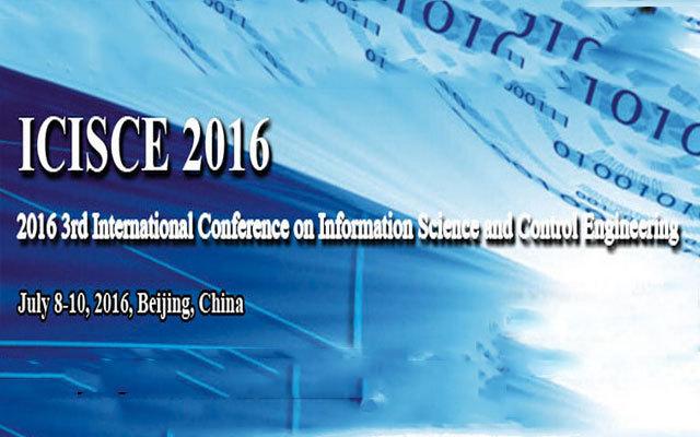 2016 第三届信息技术与控制工程国际会议(ICISCE 2016)