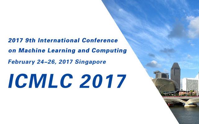 2017年第九届机器学习与计算国际会议(ICMLC 2017)