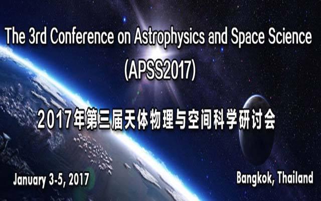 2017年第三届天体物理与空间科学研讨会( APSS 2017 )