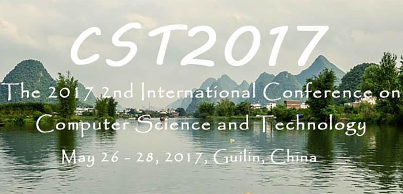 2017第二届计算机科学与技术国际学术会议(CST2017)