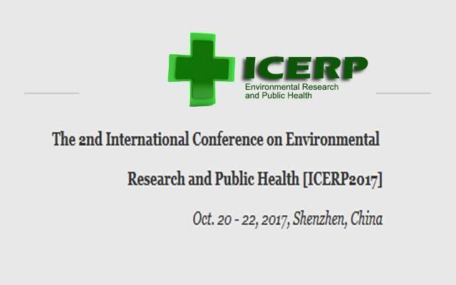 第二届环境研究与公共卫生国际学术会议 【 ICERP 2017 】
