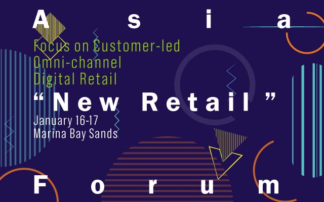 "Asia ""New Retail"" Forum 2018亚洲新零售峰会"
