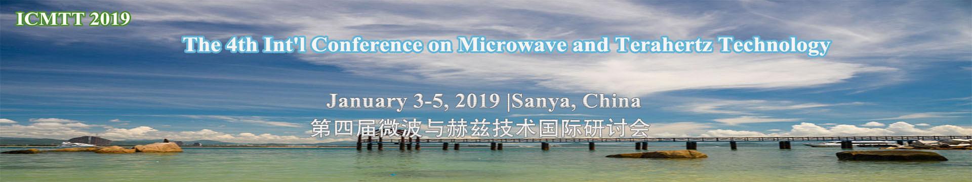第四届微波与THz国际学术研讨会(ICMTT 2019)