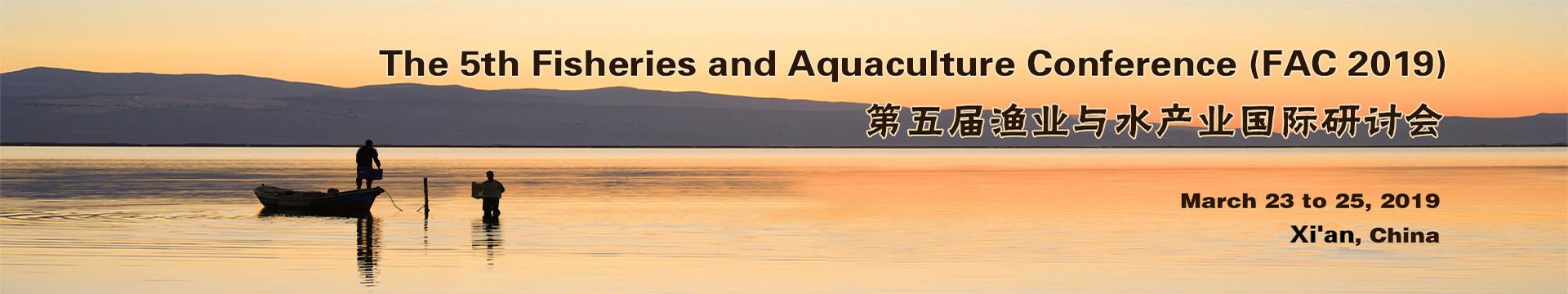 第五届渔业与水产业国际研讨会 (FAC 2019)