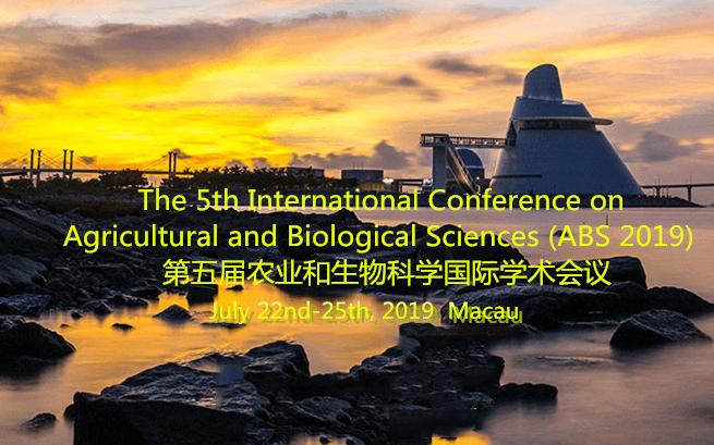第五届农业和生物科学国际学术会议 (ABS 2019 澳门)