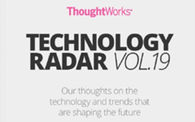 2019 技術雷達十年 — 洞察構建未來的技術和趨勢(深圳)