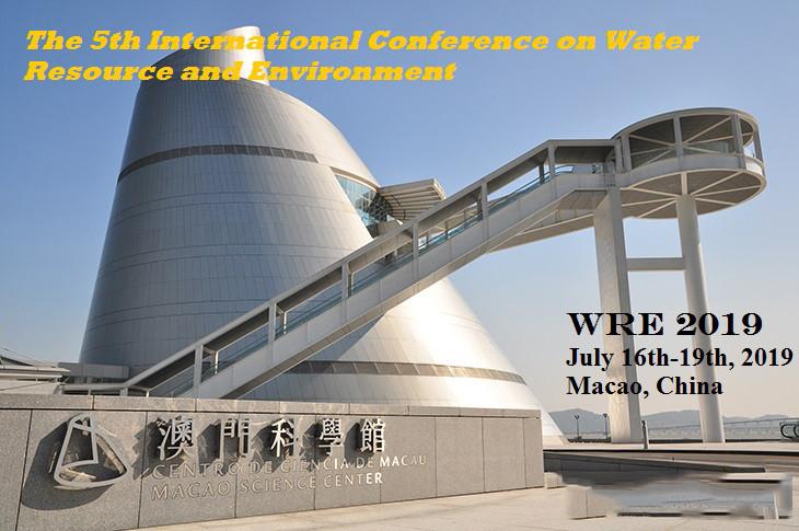 第五届水资源与环境国际会议2019澳门 (WRE 2019)