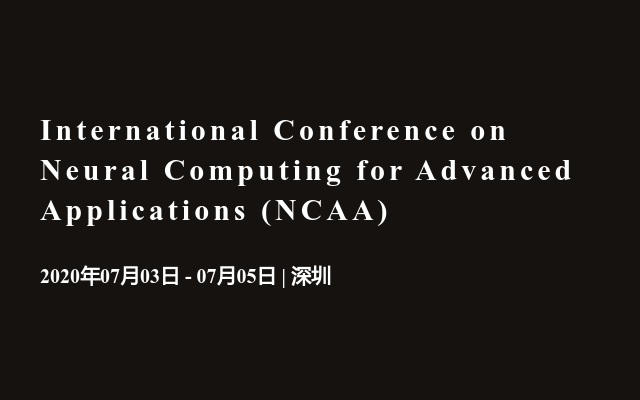 International Conference on Neural Computing for Advanced Applications (NCAA)