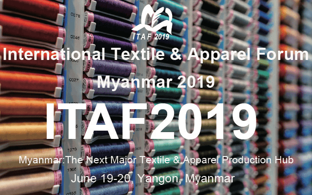 International Textile & Apparel Forum Myanmar 2019(仰光)