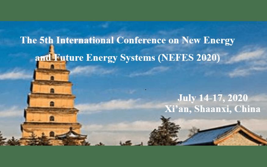第五届新能源与能源互联国际学术会议(NEFES2020)西安