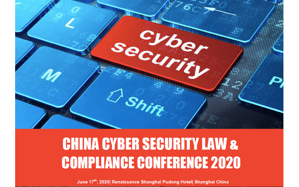 CHINA CYBER SECURITY LAW & COMPLIANCE CONFERENCE 2020