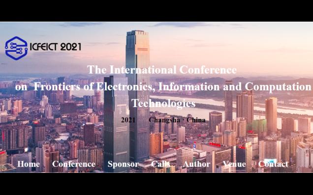 电子,信息与计算技术前沿国际会议(ICFEICT)2021长沙