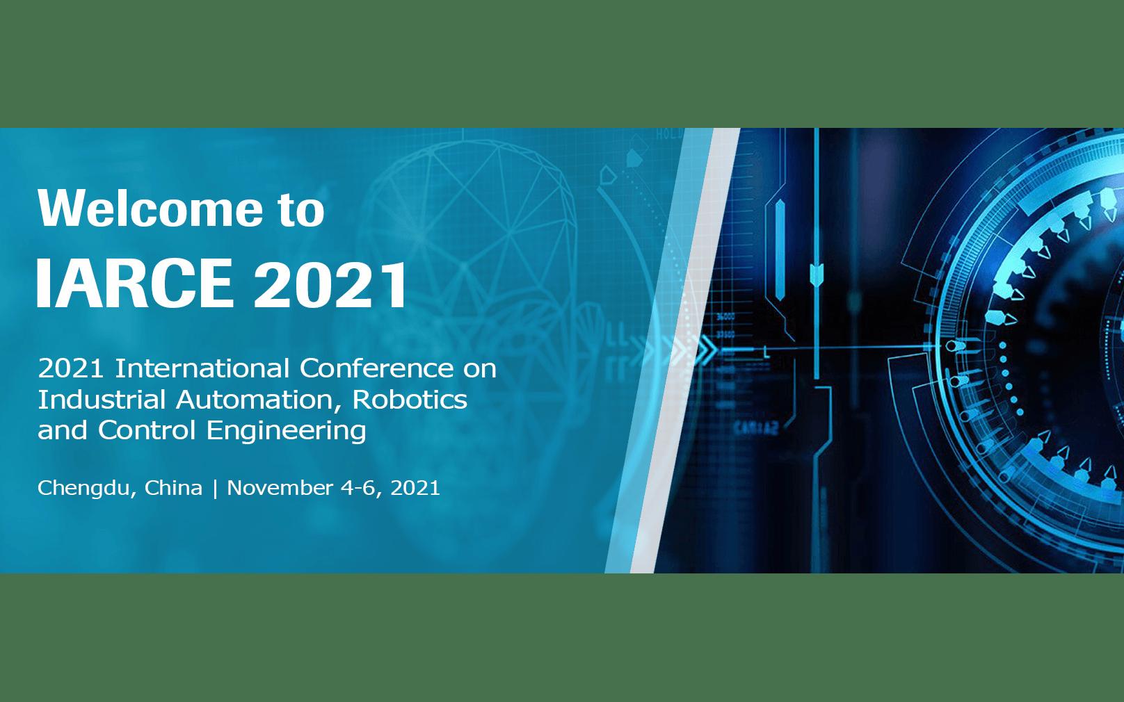 2021年工业自动化,机器人与控制工程国际必威体育登录(IARCE 2021)EI检索