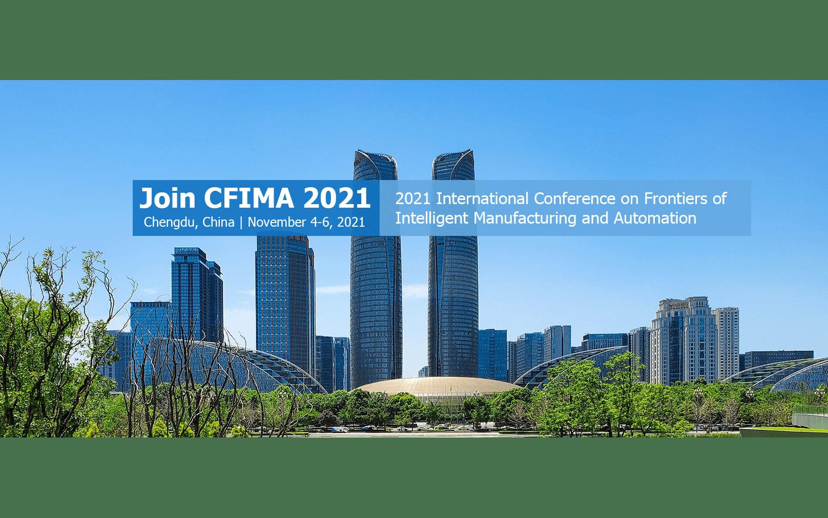 2021年第二届智能制造与自动化前沿国际会议(CFIMA 2021)EI检索