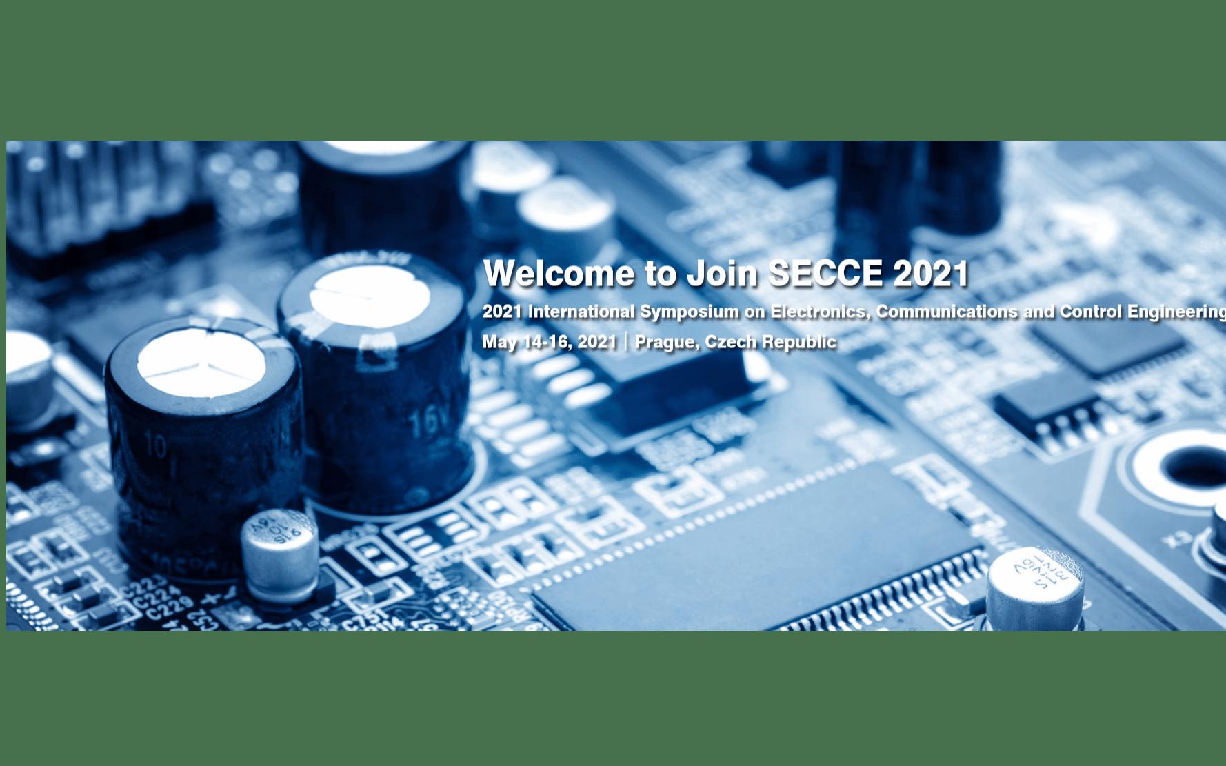 【EI会议】2021年电子,通信与控制工程国际研讨会(SECCE 2021)