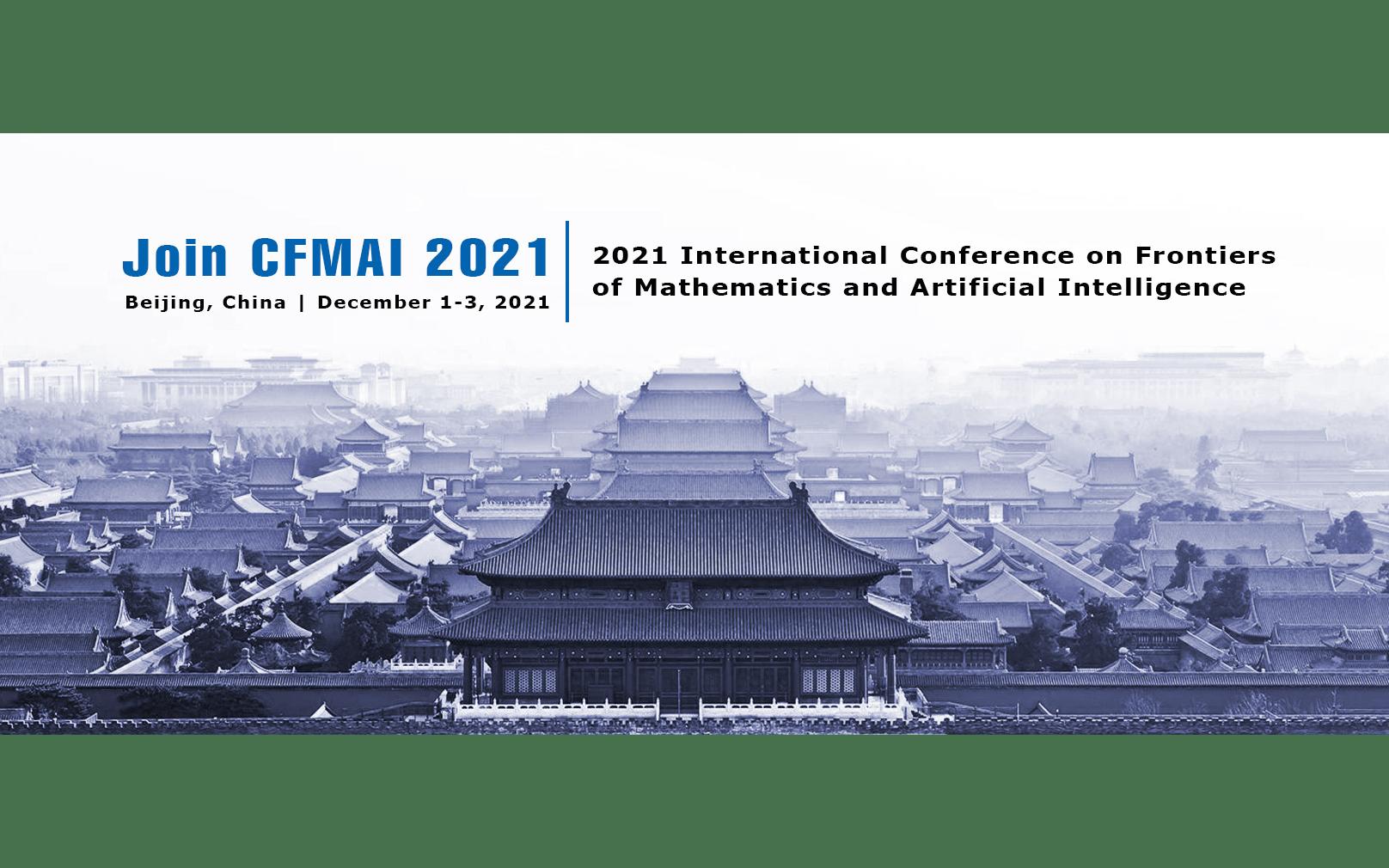 2021年第三届数学与人工智能国际会议(CFMAI 2021)EI检索