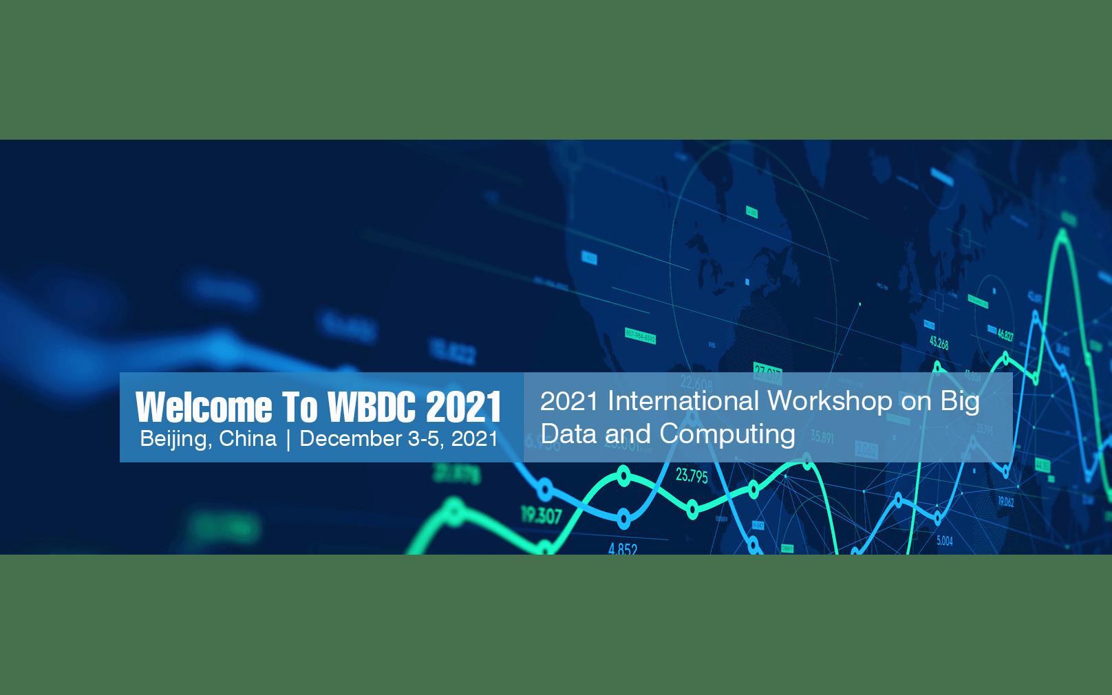 2021年第三届大数据与计算国际研讨会(WBDC 2021)EI检索