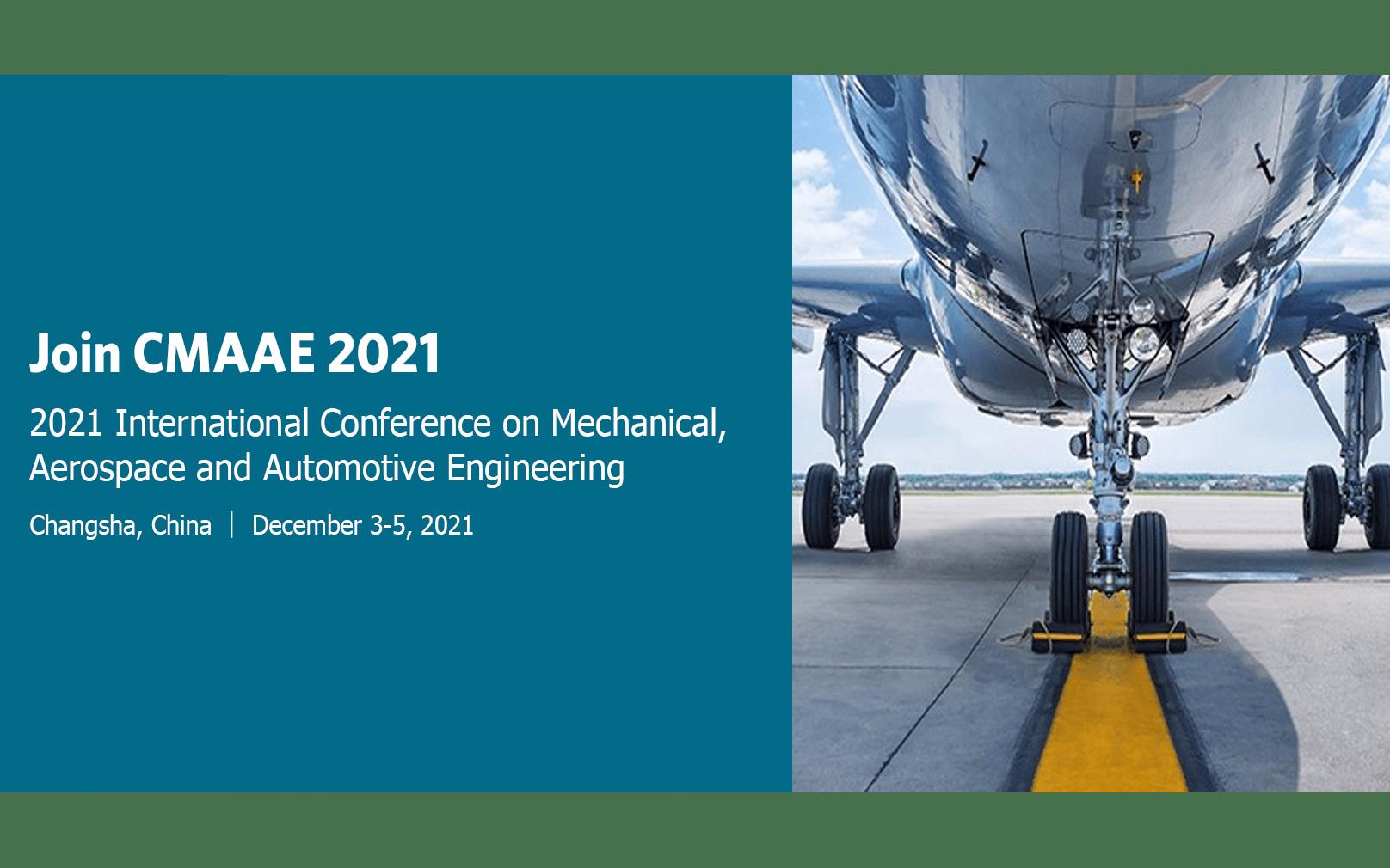 2021年第三届机械,航空航天与汽车工程国际会议(CMAAE 2021)EI检索