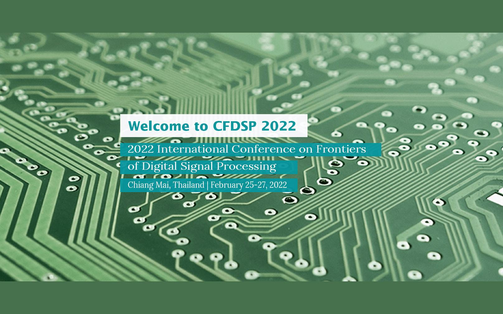 【EI检索】 2022年数字信号处理前沿国际会议(CFDSP 2022)