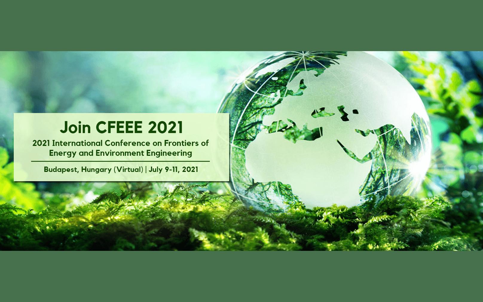 2021年能源与环境工程国际会议(CFEEE 2021)EI检索