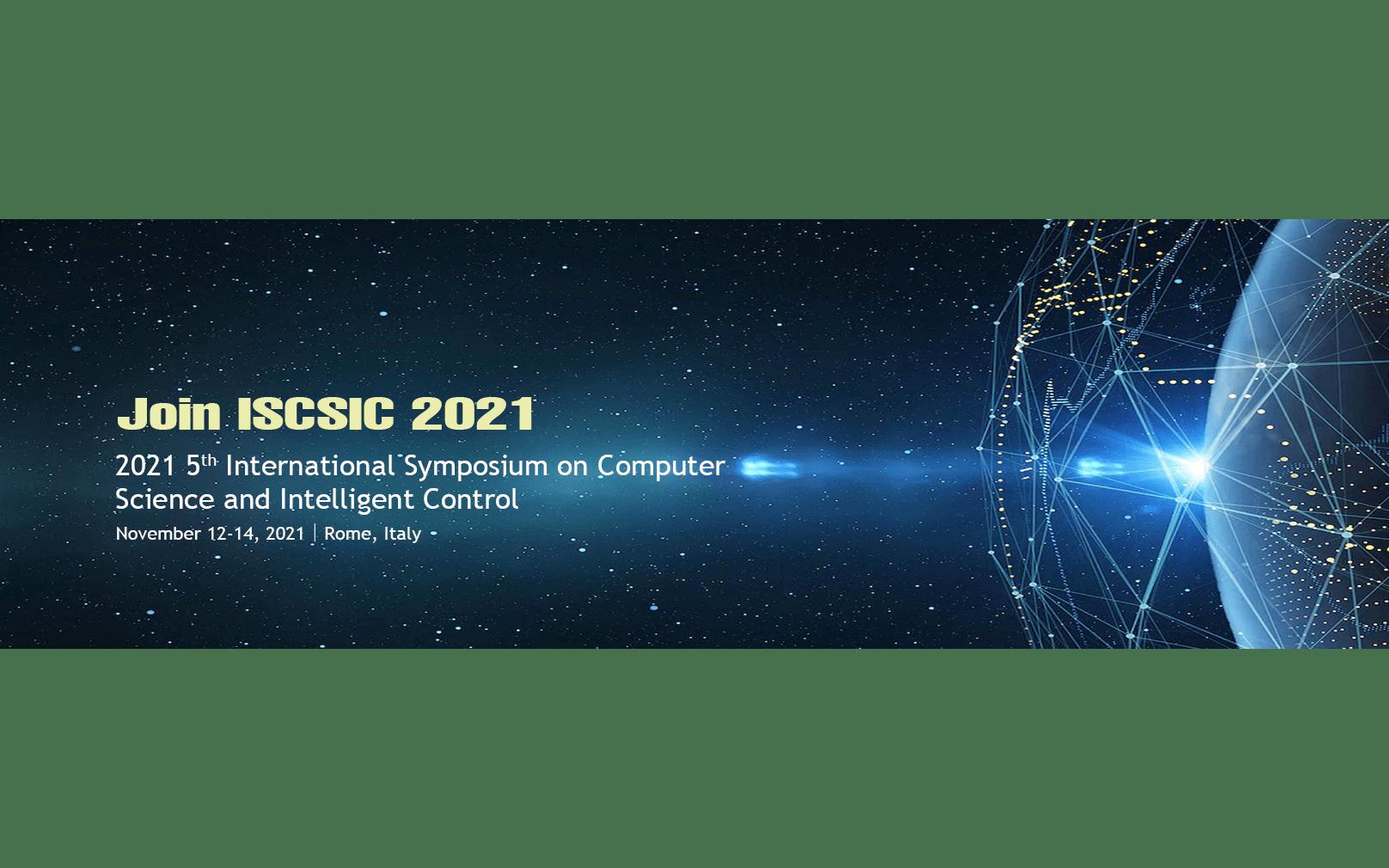 2021年第五届计算机科学与智能控制国际会议(ISCSIC 2021) EI检索