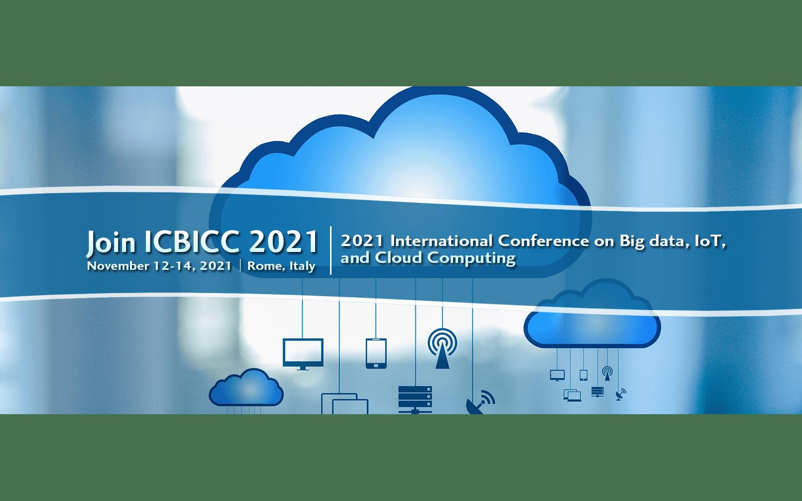 2021年第三届大数据、物联网与计算国际会议(ICBICC 2021)EI检索