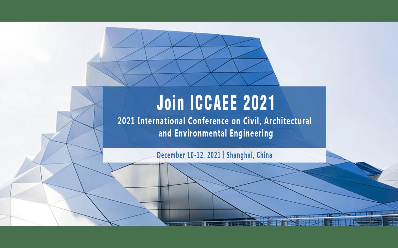 2021年第四届土木,建筑与环境工程国际会议(ICCAEE 2021)EI检索