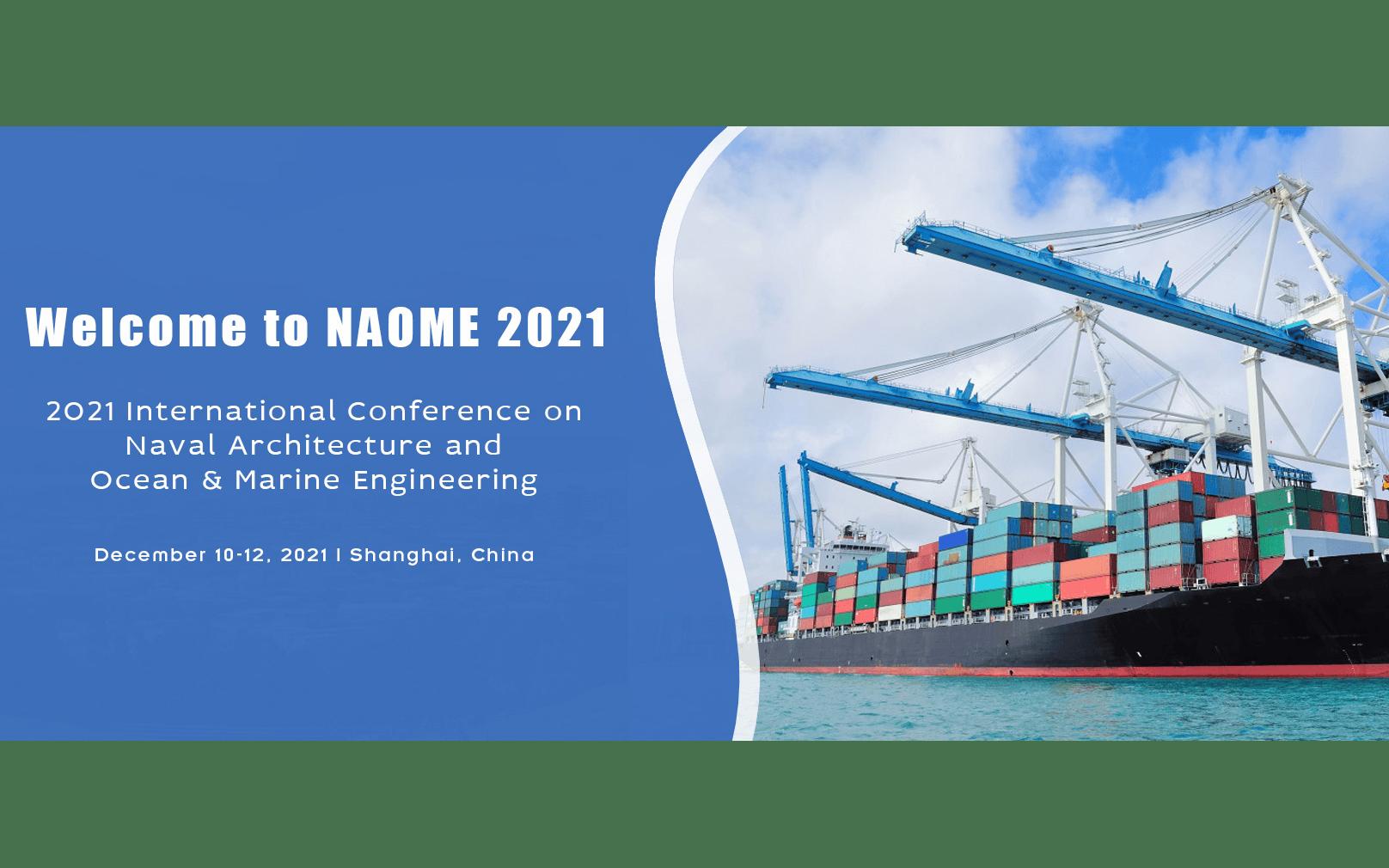 2021年第五届船舶,海洋与海事工程国际会议(NAOME 2021)EI检索