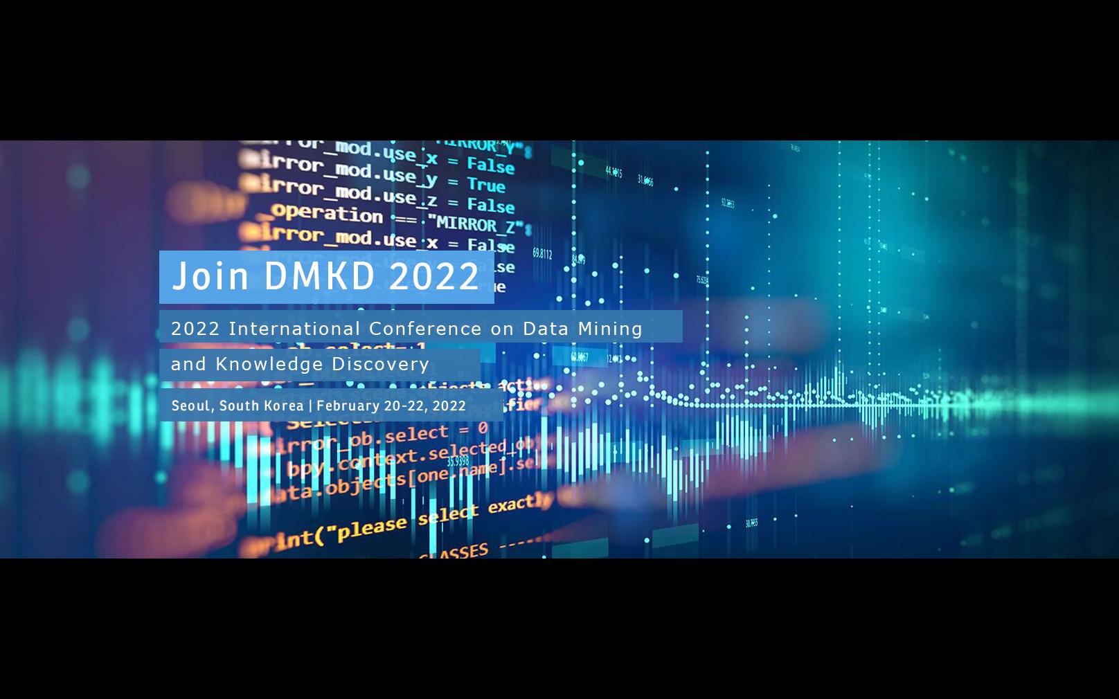 2022年第五届数据挖掘与知识发现国际会议(DMKD 2022)EI检索