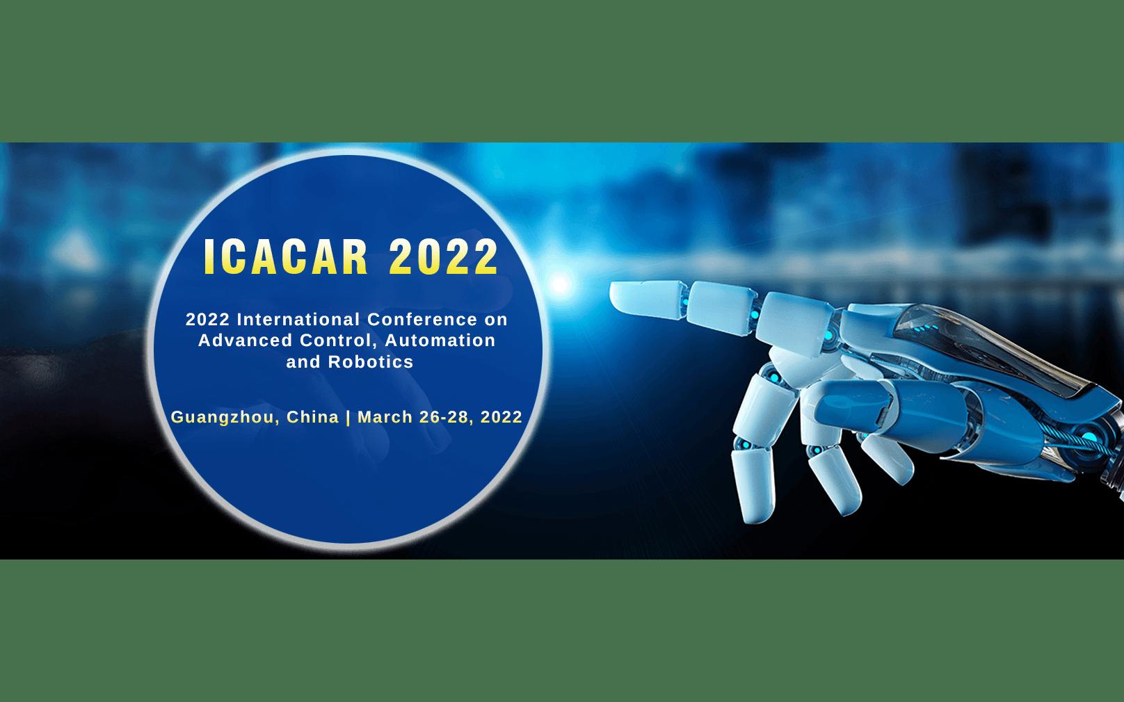 【EI检索】2022年第五届先进控制,自动化与机器人国际会议(ICACAR 2022)