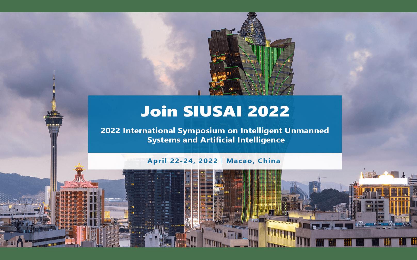【EI检索】2022年智能无人系统与人工智能国际会议(SIUSAI 2022)