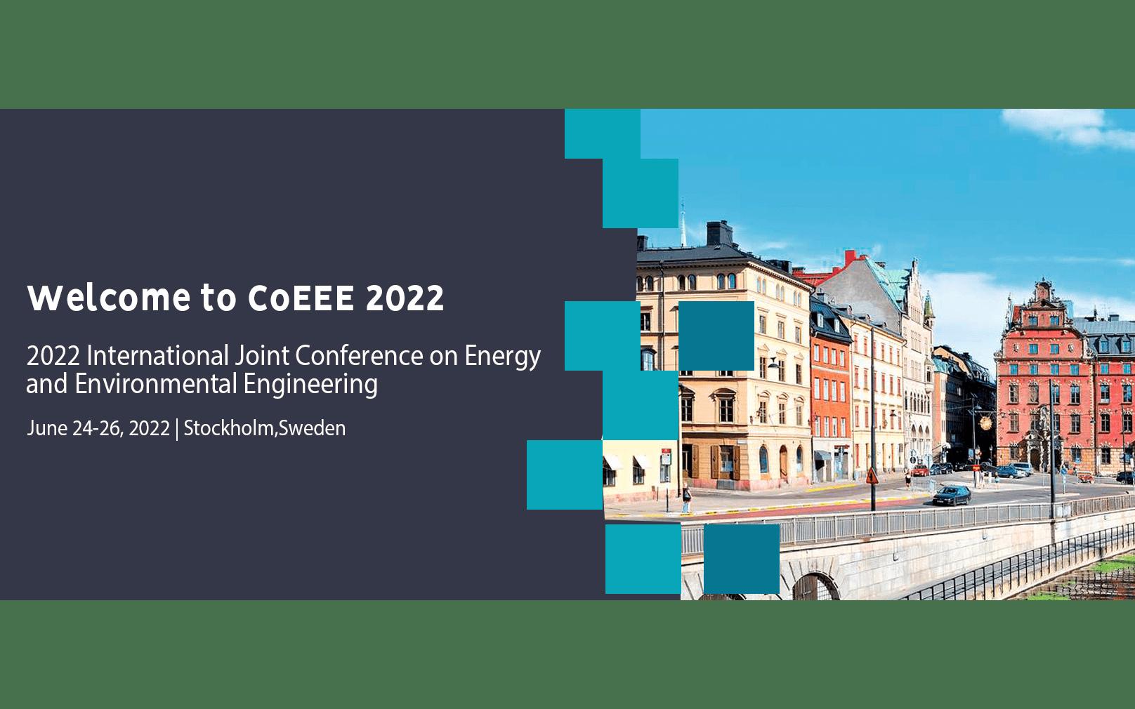 【EI会议】2022年能源与环境工程国际研讨会(CoEEE 2022)