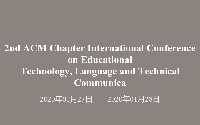 2nd ACM Chapter International Conference on Educational Technology, Language and Technical Communica