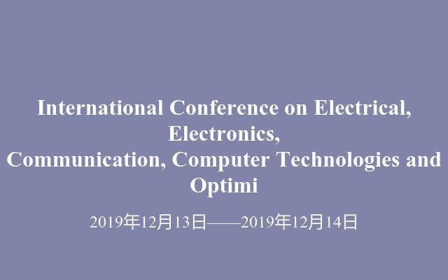 International Conference on Electrical, Electronics, Communication, Computer Technologies and Optimi