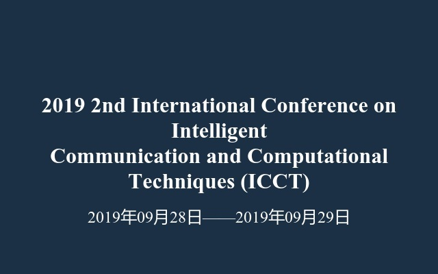 2019 2nd International Conference on Intelligent Communication and Computational Techniques (ICCT)