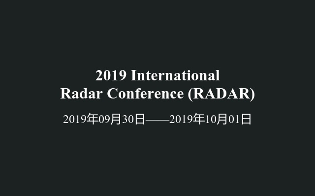 2019 International Radar Conference (RADAR)