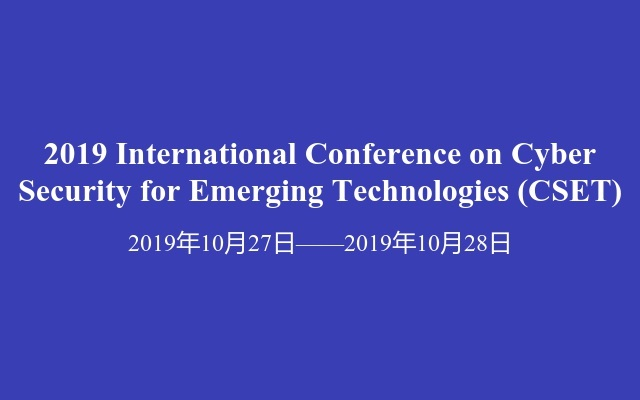 2019 International Conference on Cyber Security for Emerging Technologies (CSET)
