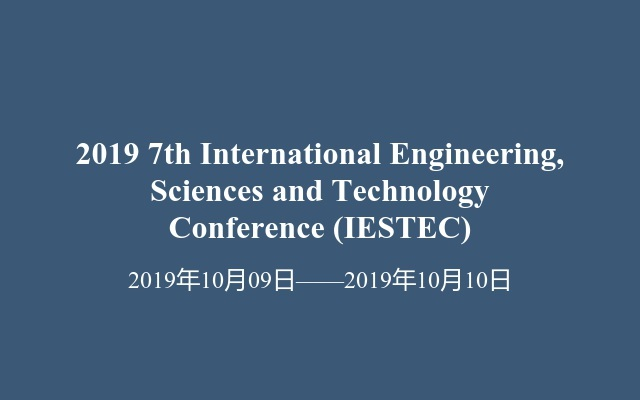 2019 7th International Engineering, Sciences and Technology Conference (IESTEC)